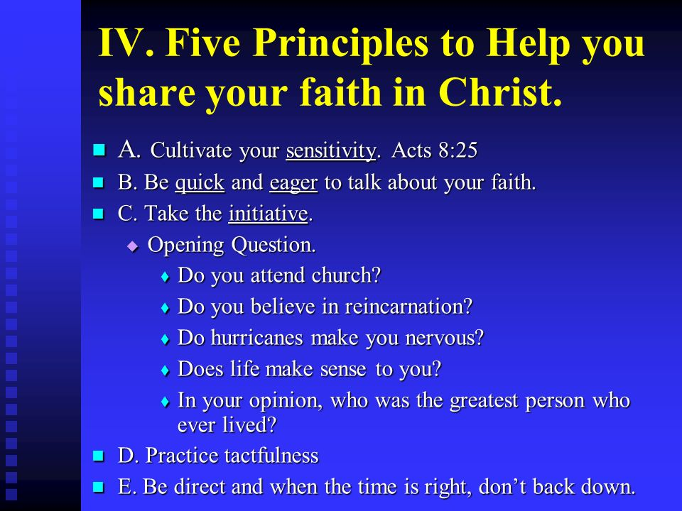 IV. Five Principles to Help you share your faith in Christ.