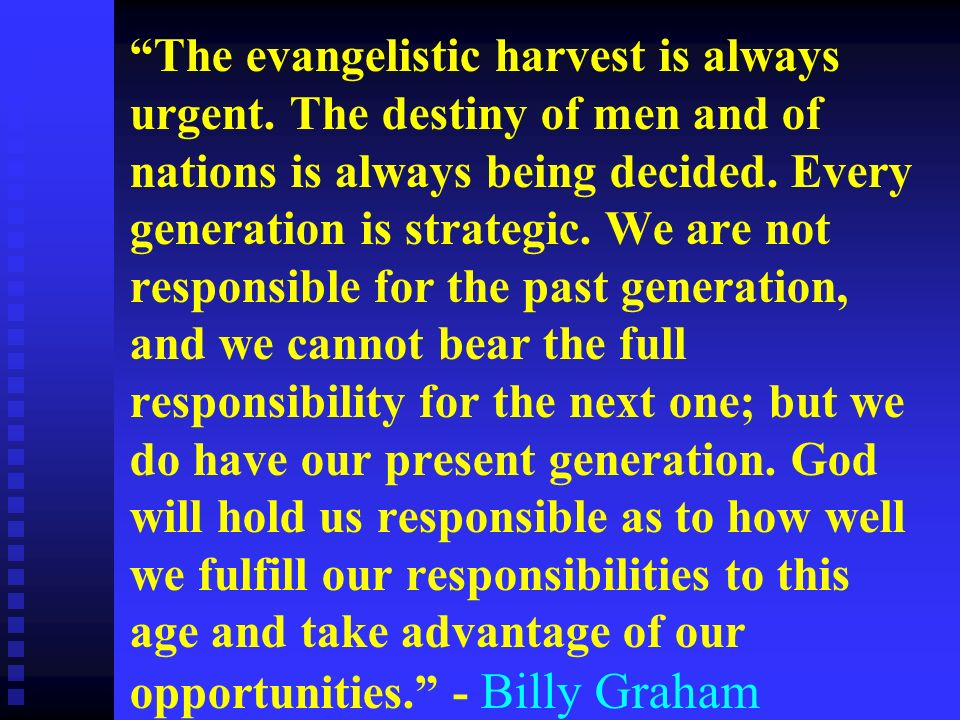 The evangelistic harvest is always urgent