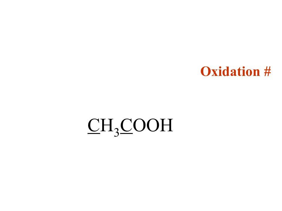 Oxidation # CH3COOH