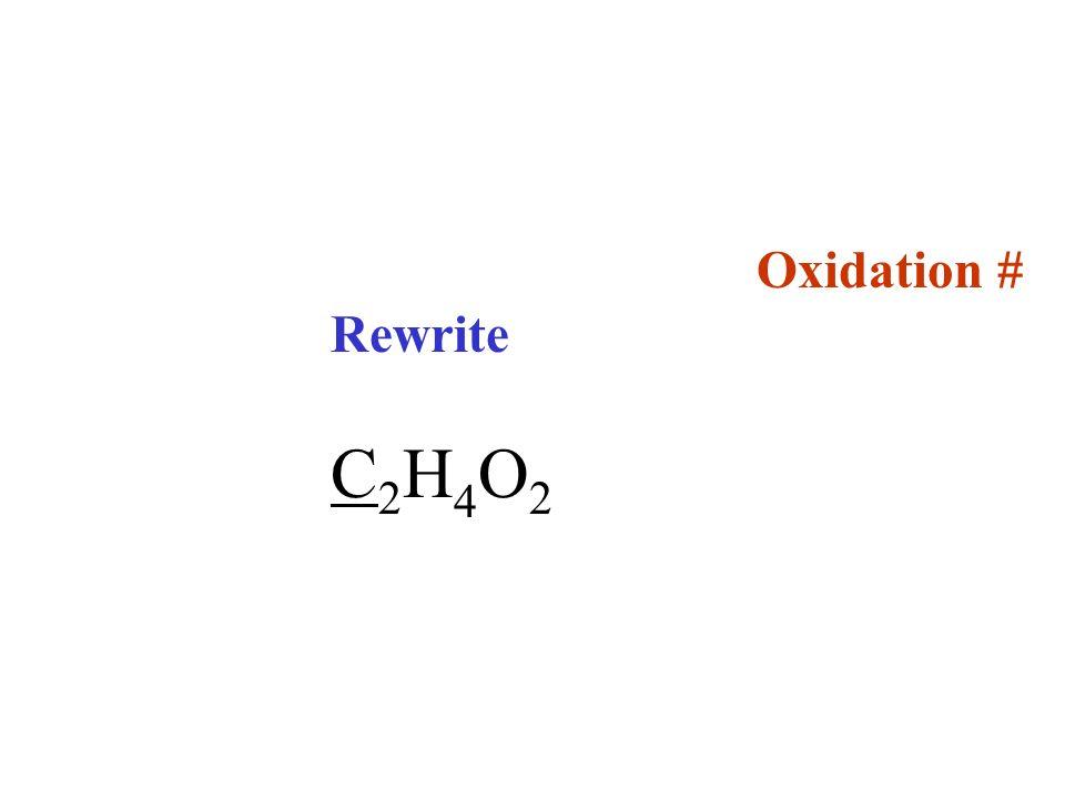 Oxidation # Rewrite C2H4O2