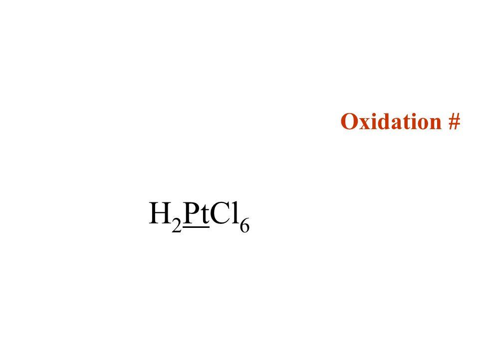 Oxidation # H2PtCl6