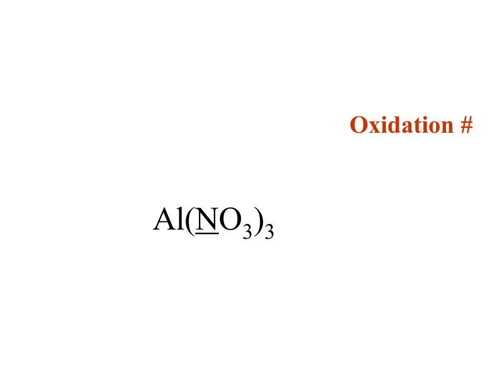 Oxidation # Al(NO3)3