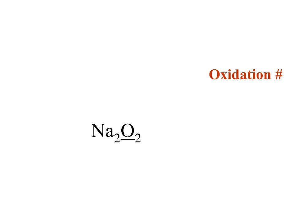 Oxidation # Na2O2