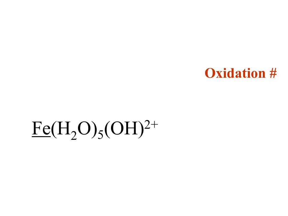 Oxidation # Fe(H2O)5(OH)2+