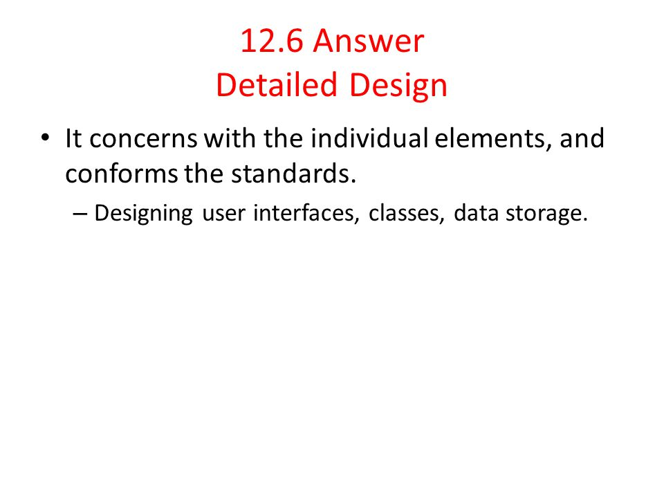 12.6 Answer Detailed Design