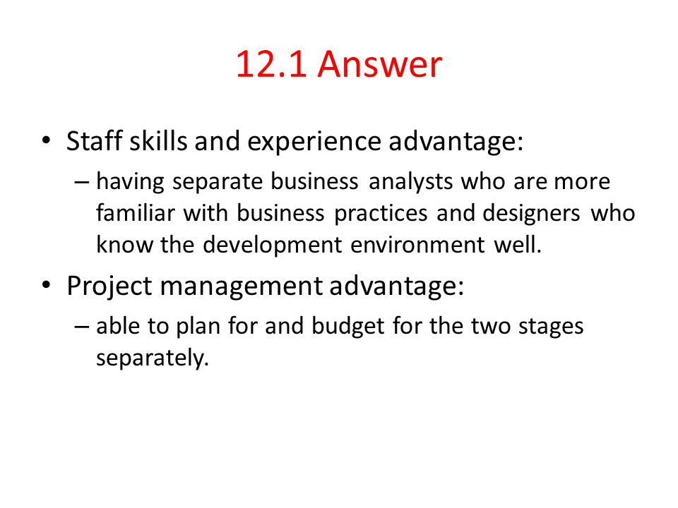 12.1 Answer Staff skills and experience advantage:
