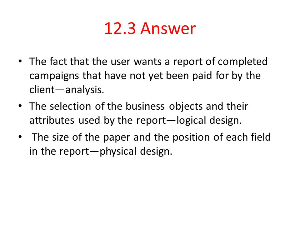 12.3 Answer The fact that the user wants a report of completed campaigns that have not yet been paid for by the client—analysis.