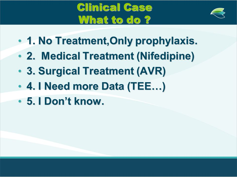 Clinical Case What to do