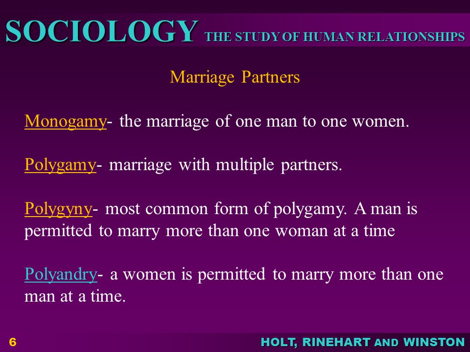 Marriage Partners Monogamy- the marriage of one man to one women. Polygamy- marriage with multiple partners.