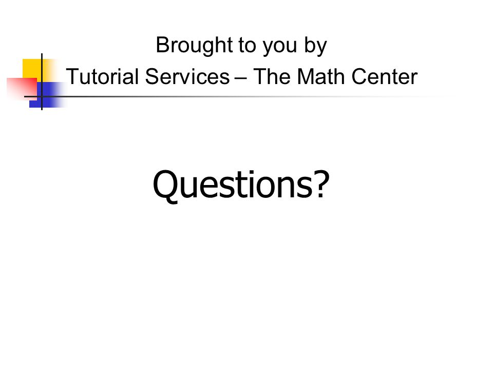 Tutorial Services – The Math Center