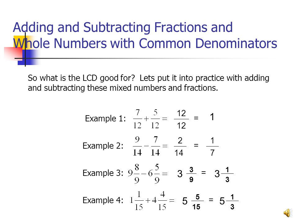 Adding and Subtracting Fractions and Whole Numbers with Common Denominators