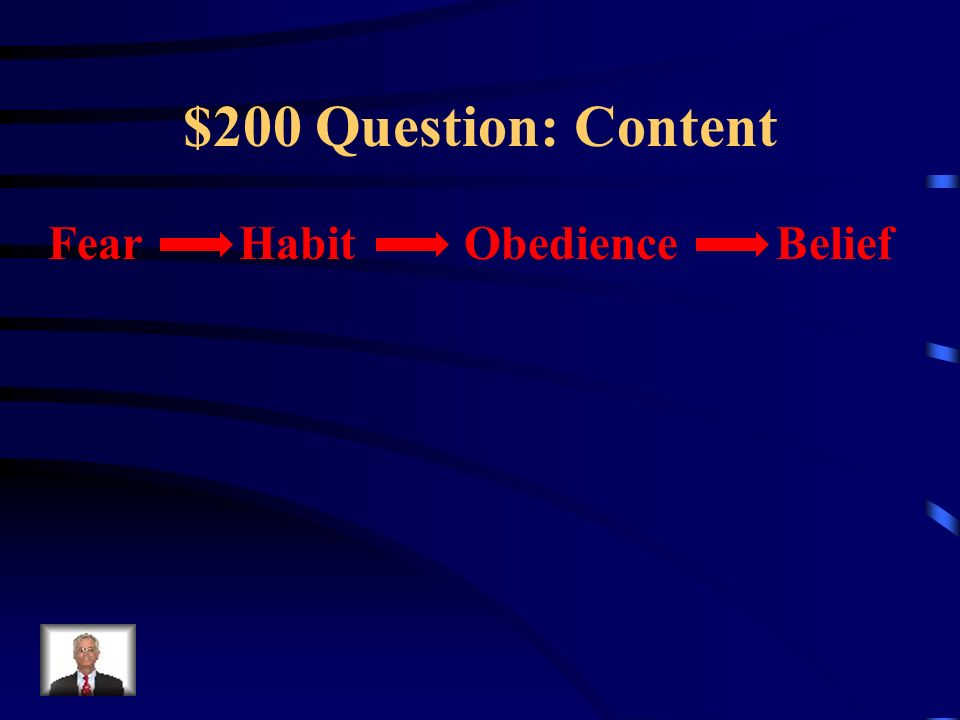 $200 Question: Content Fear Habit Obedience Belief