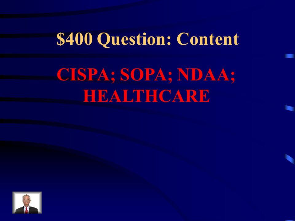 CISPA; SOPA; NDAA; HEALTHCARE