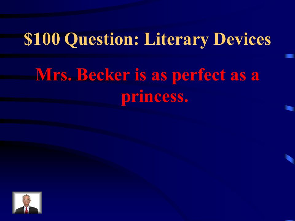$100 Question: Literary Devices