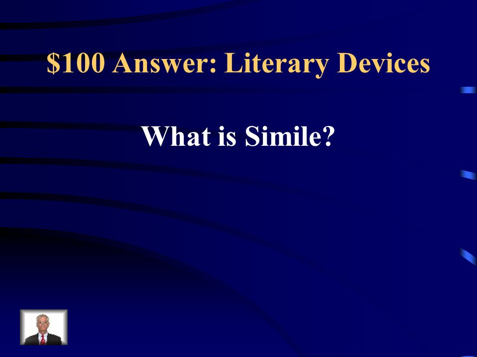 $100 Answer: Literary Devices