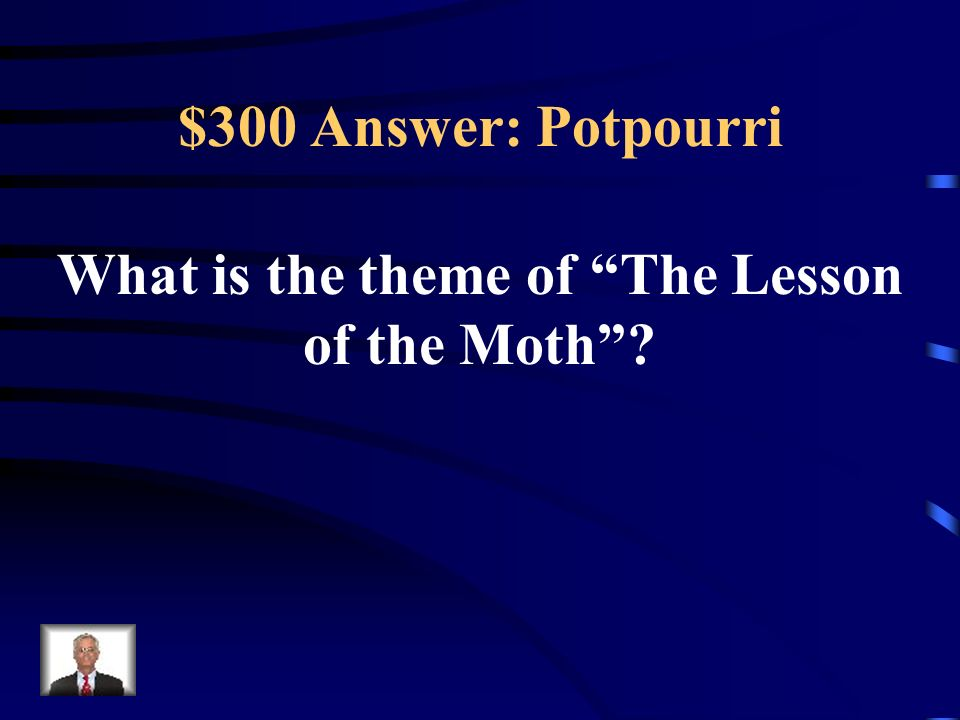 What is the theme of The Lesson of the Moth