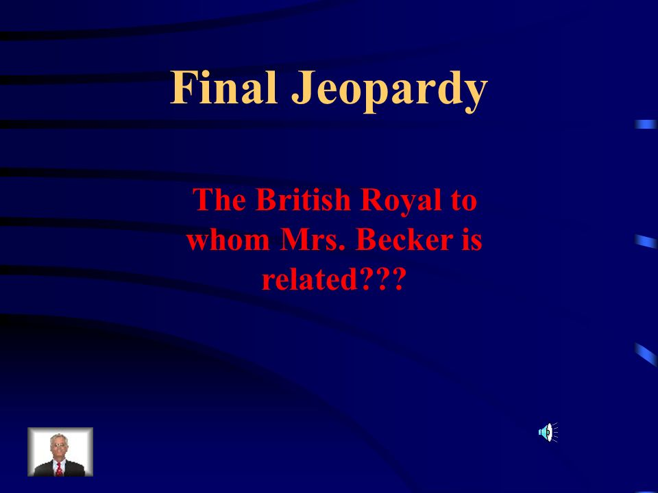 The British Royal to whom Mrs. Becker is related