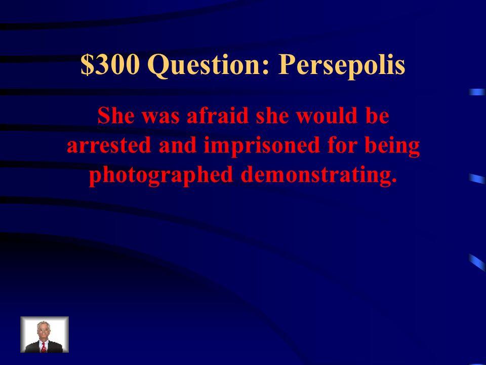 $300 Question: Persepolis