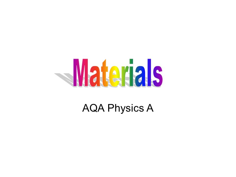 Materials AQA Physics A