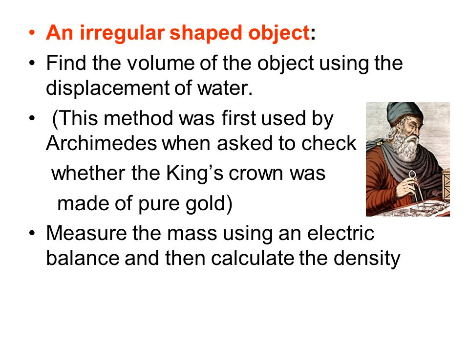 An irregular shaped object: