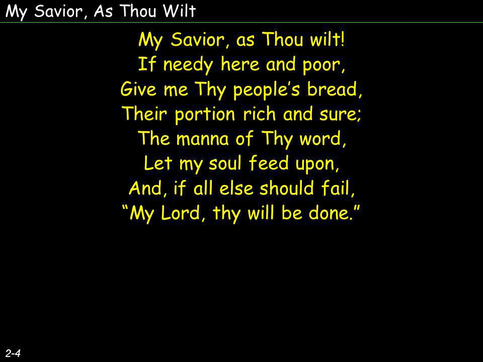 Give me Thy people's bread, Their portion rich and sure;