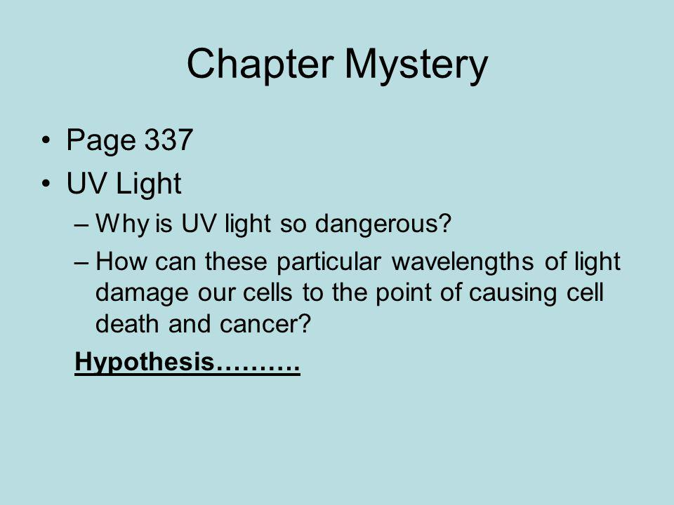 Chapter Mystery Page 337 UV Light Why is UV light so dangerous