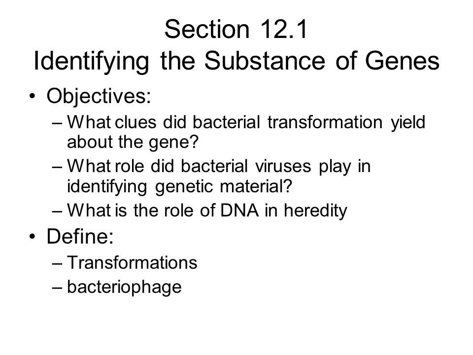 Section 12.1 Identifying the Substance of Genes