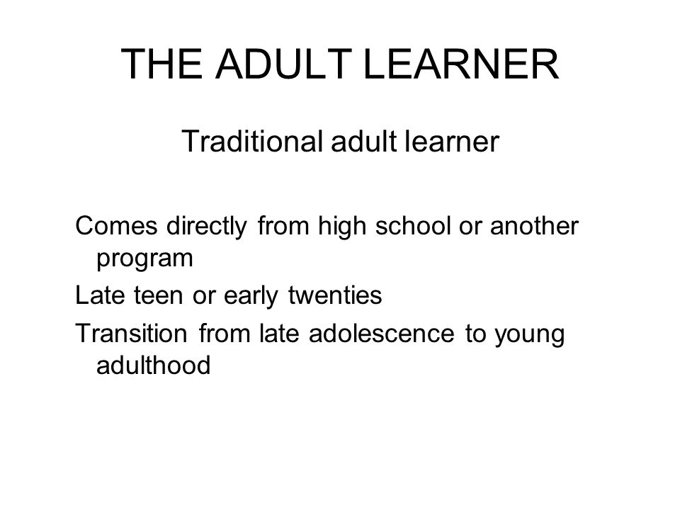 Traditional adult learner
