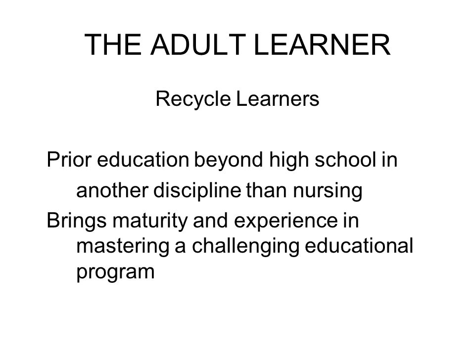 THE ADULT LEARNER Recycle Learners