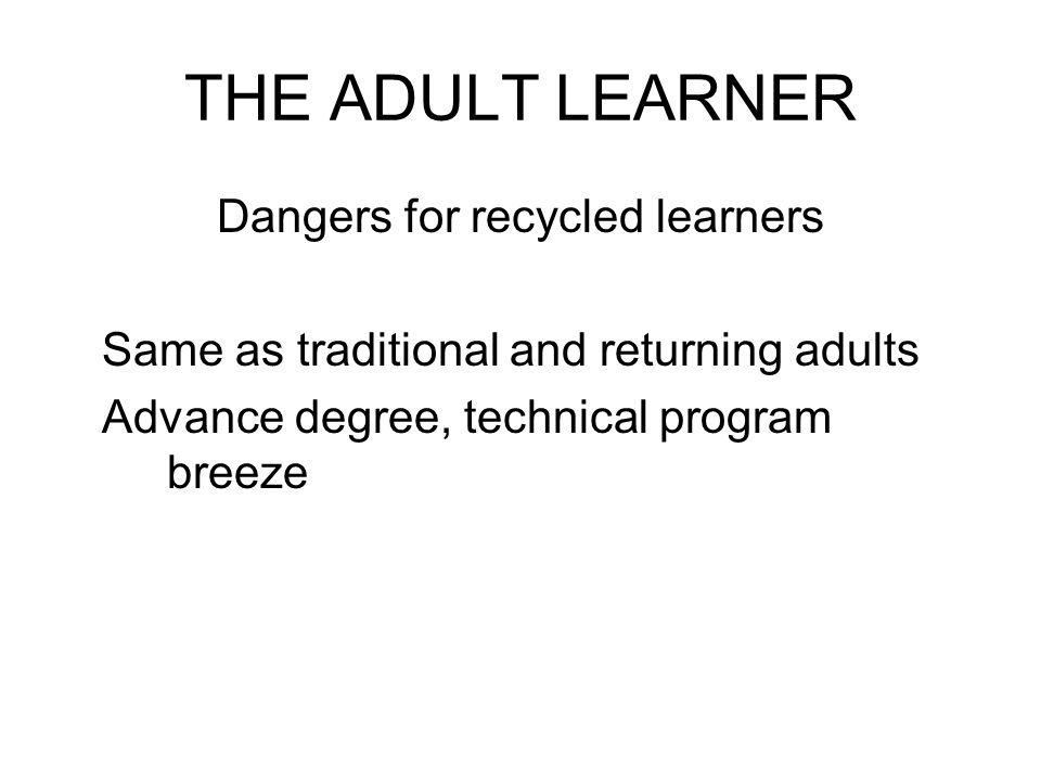 Dangers for recycled learners
