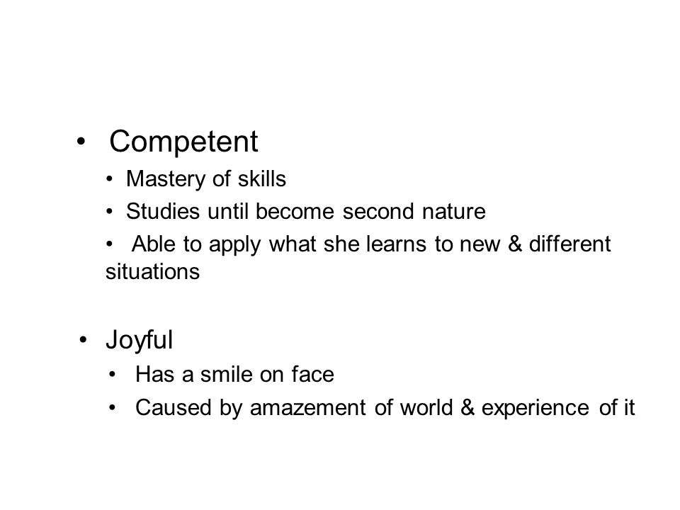 Competent Joyful Mastery of skills Studies until become second nature