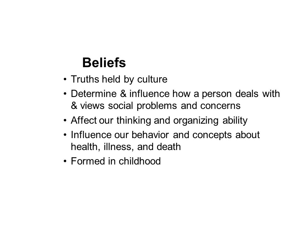 Beliefs Truths held by culture