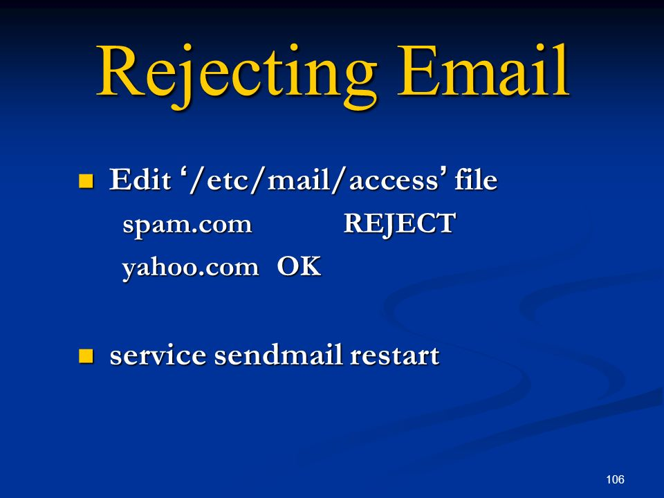 Rejecting Email Edit '/etc/mail/access' file service sendmail restart