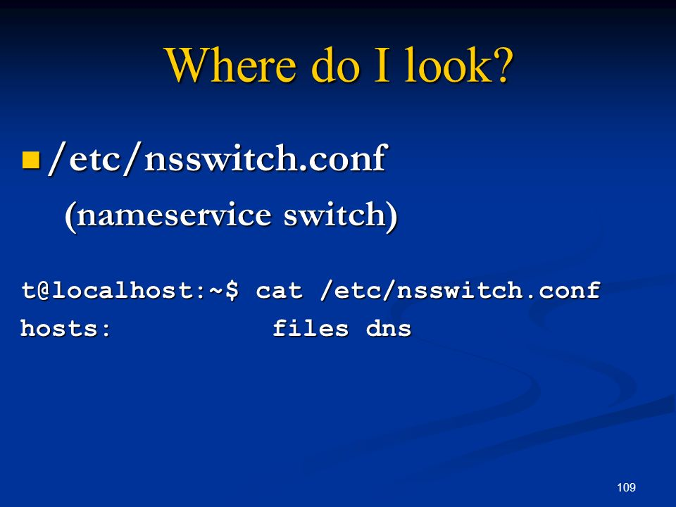 Where do I look /etc/nsswitch.conf (nameservice switch)