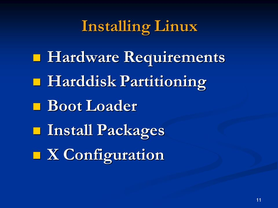 Installing Linux Hardware Requirements. Harddisk Partitioning.