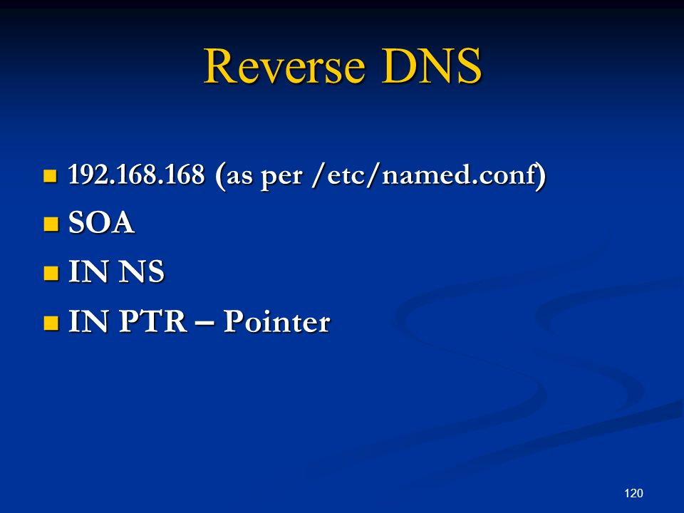 Reverse DNS SOA IN NS IN PTR – Pointer