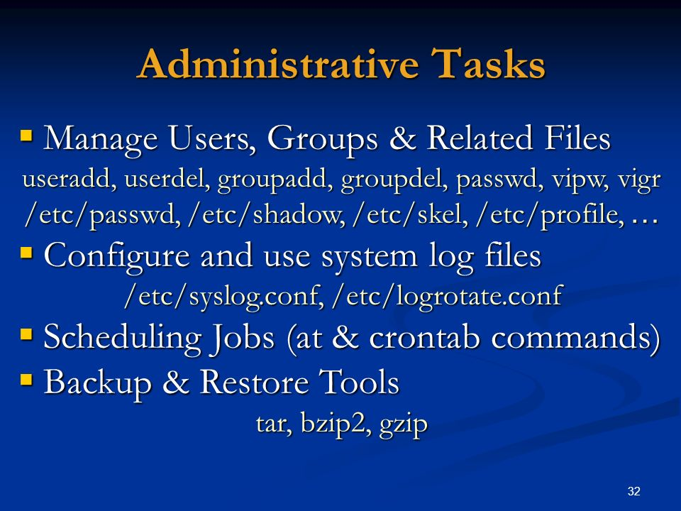 Administrative Tasks Manage Users, Groups & Related Files