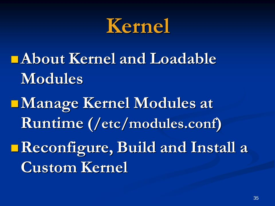 Kernel About Kernel and Loadable Modules
