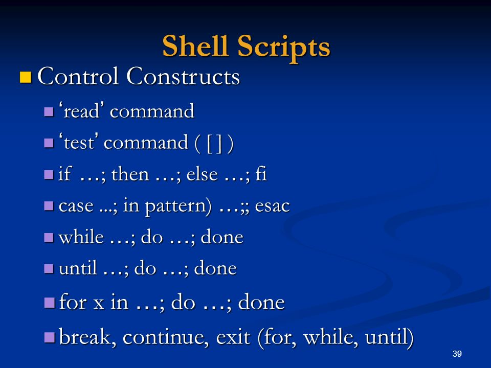 Shell Scripts Control Constructs for x in …; do …; done