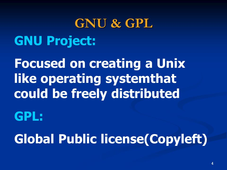 GNU & GPL GNU Project: Focused on creating a Unix like operating systemthat could be freely distributed.