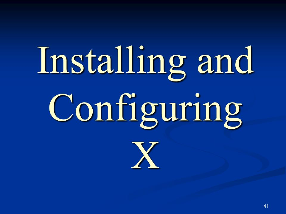 Installing and Configuring X