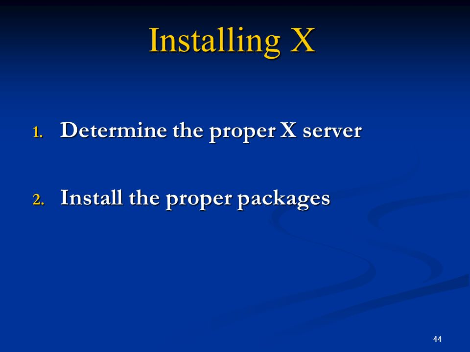 Determine the proper X server Install the proper packages