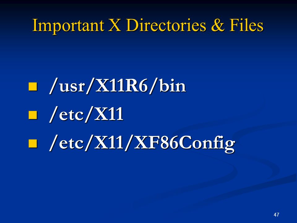 Important X Directories & Files