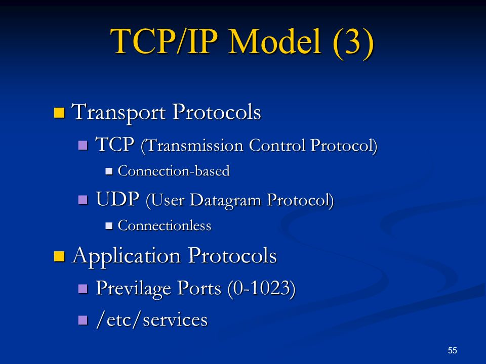 TCP/IP Model (3) Transport Protocols Application Protocols
