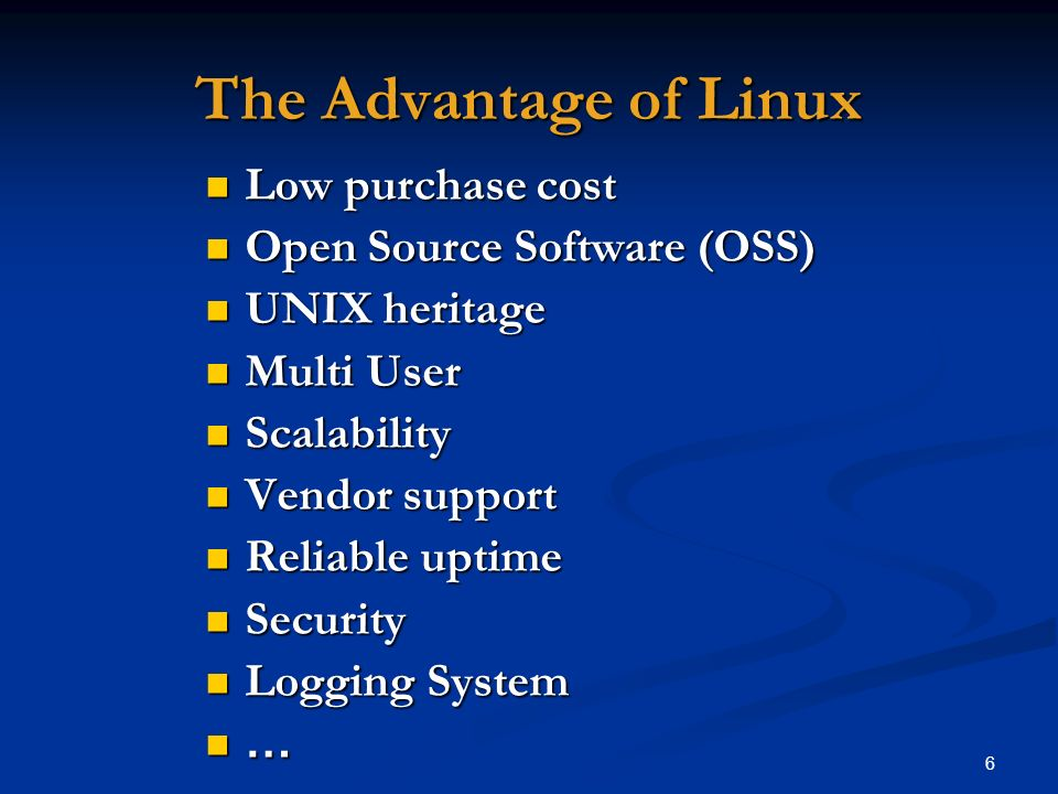 The Advantage of Linux Low purchase cost Open Source Software (OSS)