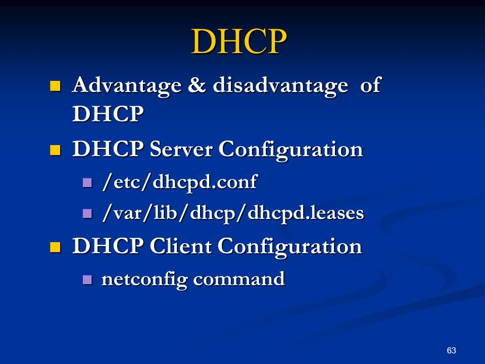 DHCP Advantage & disadvantage of DHCP DHCP Server Configuration