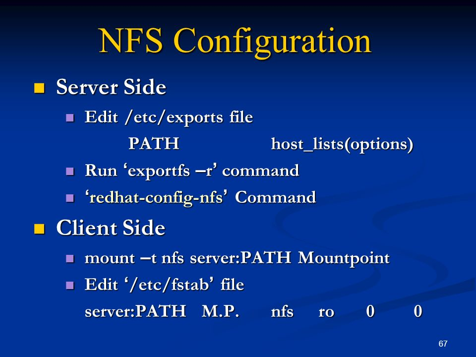 NFS Configuration Server Side Client Side Edit /etc/exports file