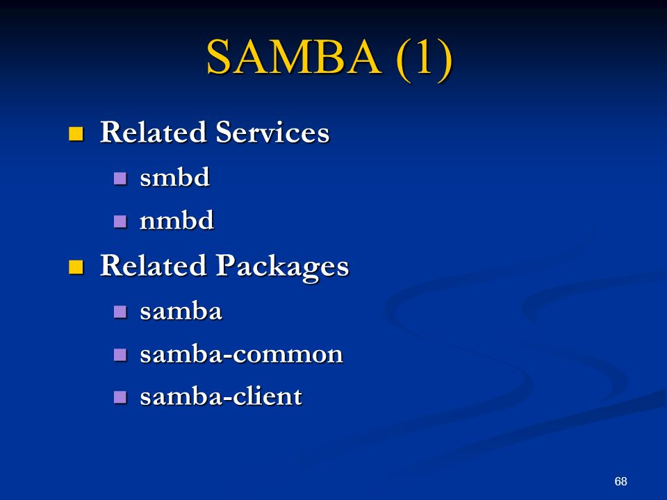 SAMBA (1) Related Services Related Packages smbd nmbd samba