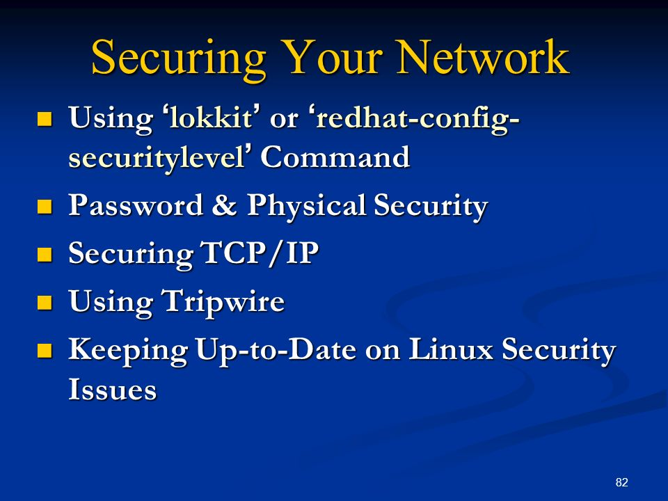 Securing Your Network Using 'lokkit' or 'redhat-config-securitylevel' Command. Password & Physical Security.