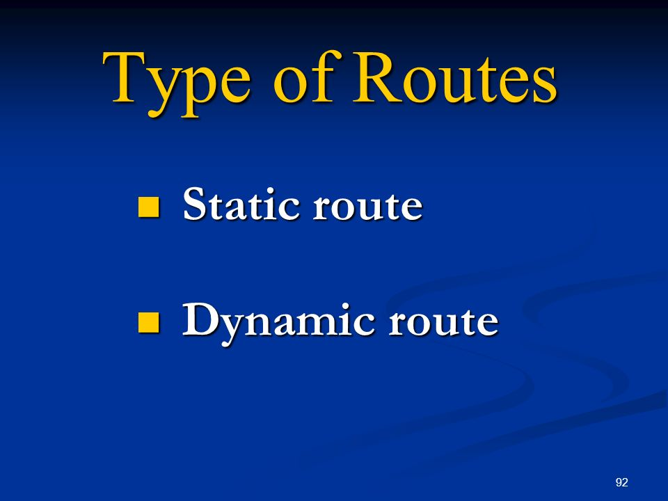 Static route Dynamic route